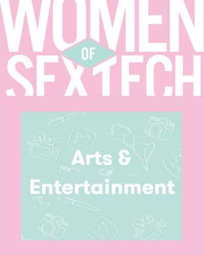 Women of Sex Tech: Arts & Entertainment Division